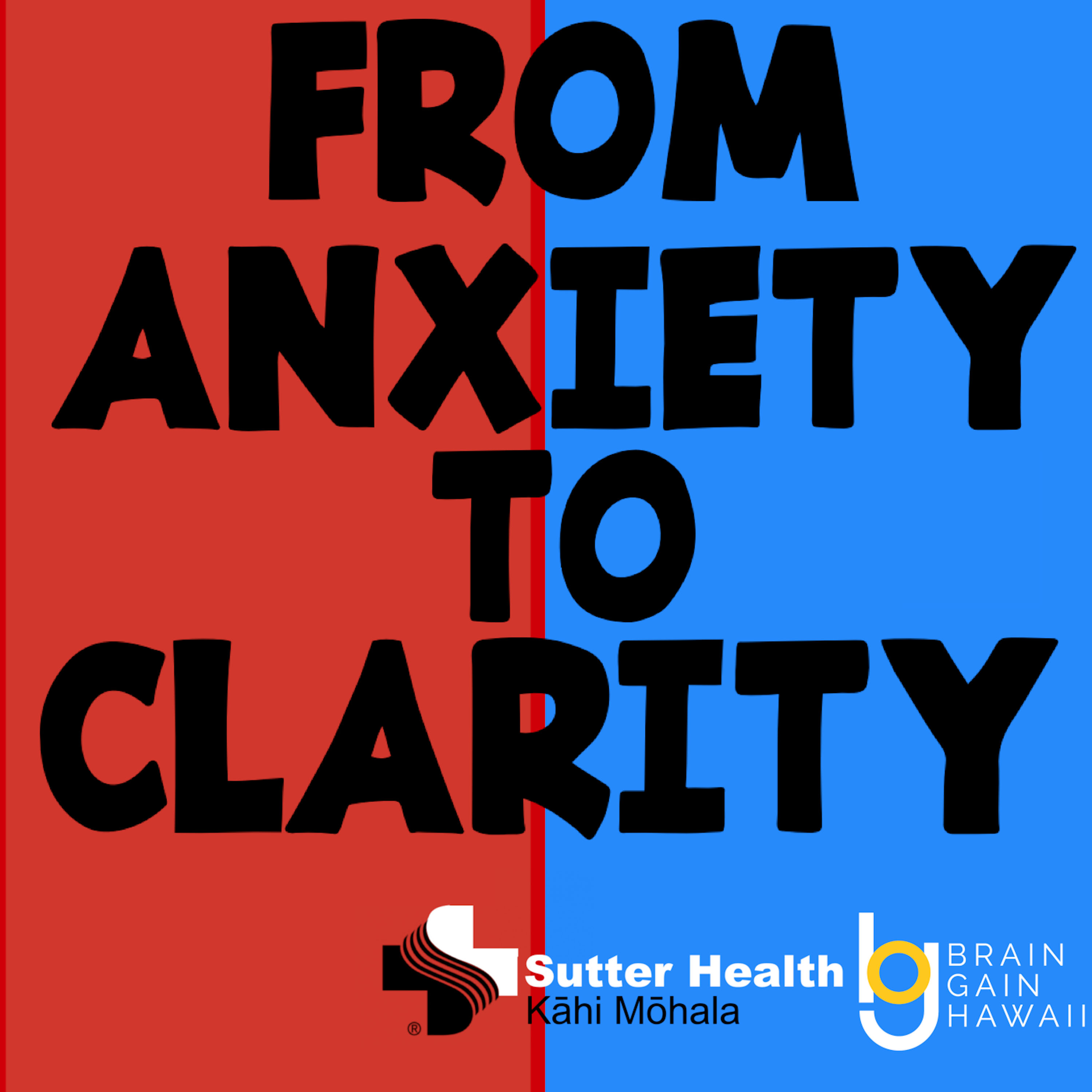 From Anxiety to Clarity